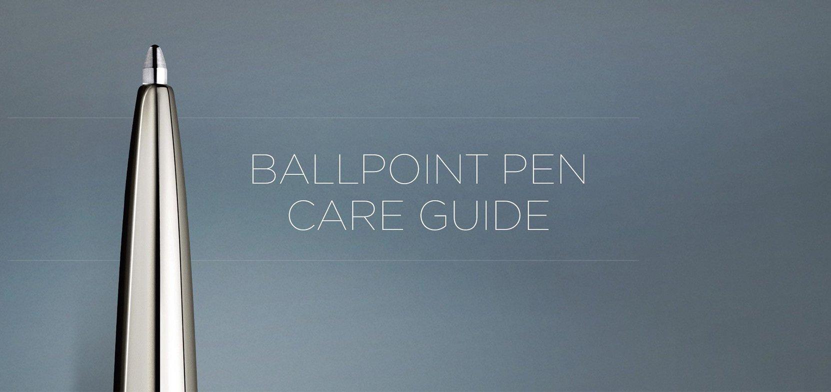 Ballpoint Pen Care Guide